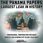 The Panama Papers Largest Leak in History Propaganda, Preparation for Mass Arrests or Evidence of Silent Cold War-